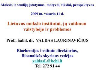 Mokslo ir studijų įstatymas: motyvai, tikslai, perspektyvos 2009 m. vasario 11 d.