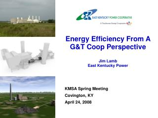 Energy Efficiency From A G&T Coop Perspective Jim Lamb East Kentucky Power