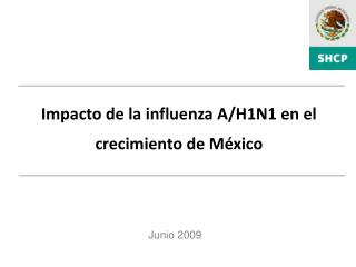 Impacto de la influenza A/H1N1 en el crecimiento de M�xico
