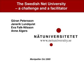 The Swedish Net University  � a challenge and a facilitator