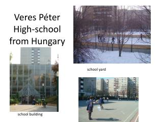 Veres Péter High-school from Hungary
