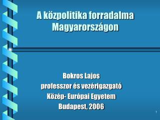 A közpolitika forradalma Magyarországon