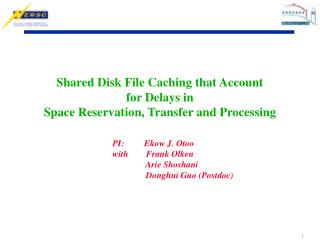 Shared Disk File Caching that Account  for Delays in Space Reservation, Transfer and Processing