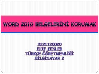 WORD 2010 BELGELERİNİ KORUMAK