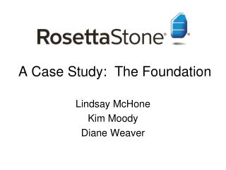 A Case Study:  The Foundation