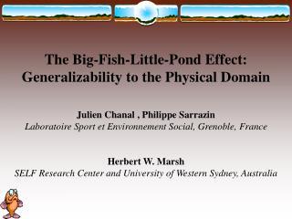 The Big-Fish-Little-Pond Effect: Generalizability to the Physical Domain   Julien Chanal , Philippe Sarrazin Laboratoire