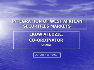 INTEGRATION OF WEST AFRICAN SECURITIES MARKETS