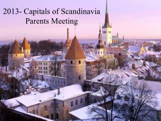 2013- Capitals of Scandinavia Parents Meeting