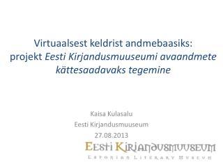 Kaisa Kulasalu Eesti Kirjandusmuuseum 27.08.2013