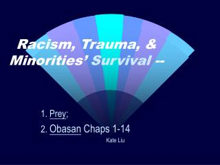 Racism, Trauma,  Minorities  Survival --
