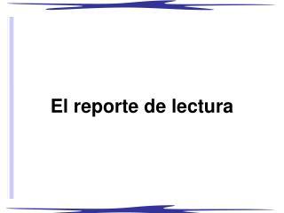 El reporte de lectura