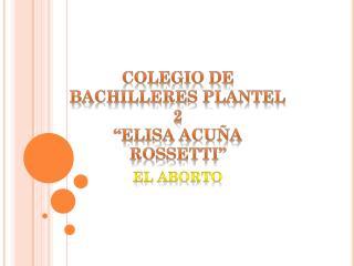 "Colegio de bachilleres plantel 2  ""Elisa Acuña Rossetti"""