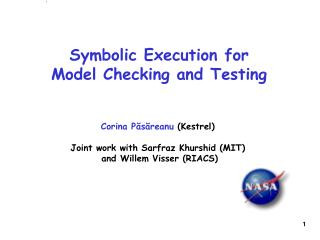 Symbolic Execution for  Model Checking and Testing