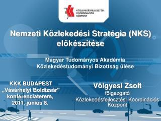 Nemzeti Közlekedési Stratégia (NKS ) előkészítése
