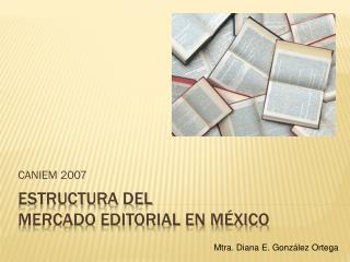 Estructura del mercado editorial en México