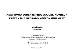 Univerza v Mariboru,  Fakulteta za strojništvo, Smetanova 17, 2000 Maribor,