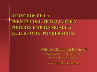 DERECHOS DE LA PERSONA DEL TRABAJADOR Y PODERES EMPRESARIALES: EL JUICIO DE  PONDERACIÓN
