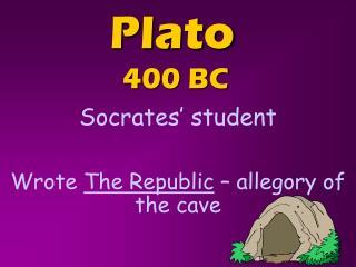 Plato  400 BC