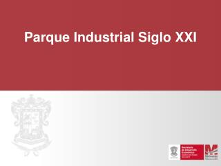Parque Industrial Siglo XXI