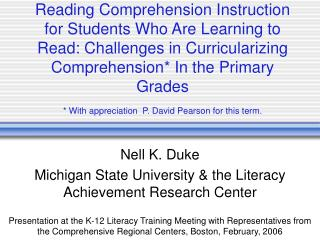 Nell K. Duke Michigan State University & the Literacy Achievement Research Center