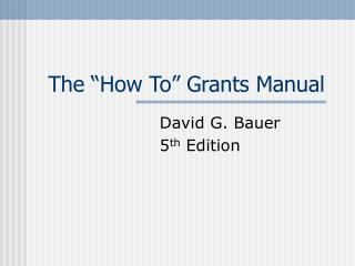 The  How To  Grants Manual