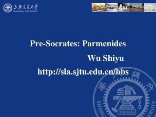 Pre-Socrates: Parmenides