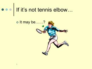 If it's not tennis elbow…