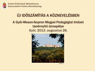 ÚJ IDŐSZÁMÍTÁS A KÖZNEVELÉSBEN A Győr-Moson-Sopron Megyei Pedagógiai Intézet tanévnyitó ünnepélye