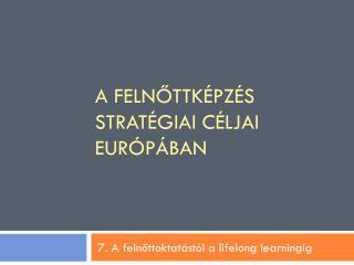A felnőttképzés stratégiai céljai  európában