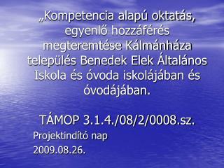 Projektindító nap 2009.08.26.