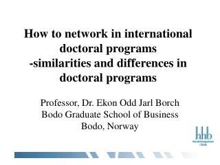 Professor, Dr. Ekon Odd Jarl Borch Bodo Graduate School of Business Bodo, Norway