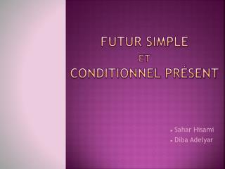 Futur Simple  et Conditionnel Présent