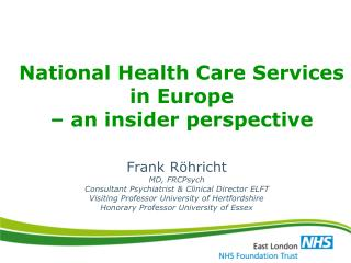 National Health Care Services in Europe  – an insider perspective