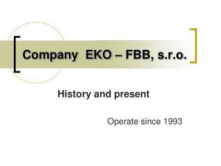 Company  EKO – FBB, s.r.o.