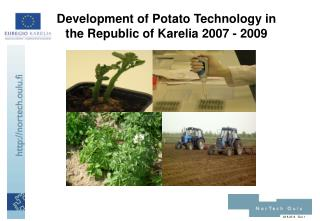 Development of Potato Technology in the Republic of Karelia 2007 - 2009