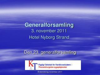 Generalforsamling 3. november 2011 Hotel Nyborg Strand