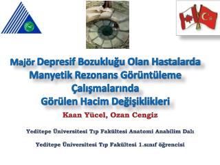 Kaan Yücel, Ozan Cengiz Yeditepe Üniversitesi Tıp Fakültesi Anatomi Anabilim Dalı
