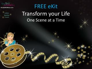 FREE  eKit Transform your Life One Scene at a Time