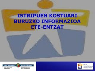 ISTRIPUEN KOSTUARI BURUZKO INFORMAZIOA  ETE-ENTZAT