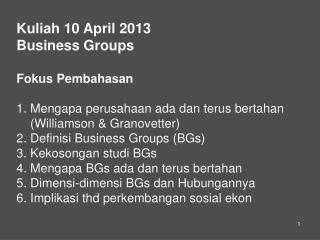 Kuliah  10 April 2013 Business Groups Fokus Pembahasan