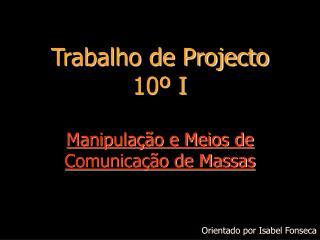 Trabalho de Projecto 10  I  Manipula  o e Meios de Comunica  o de Massas