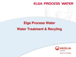 Elga Process Water  Water Treatment & Recyling