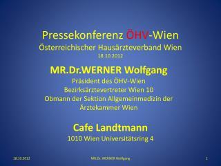 Pressekonferenz  ÖHV -Wien Österreichischer Hausärzteverband Wien 18.10.2012