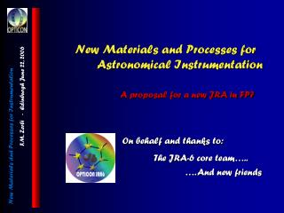 New Materials and Processes for   Astronomical Instrumentation
