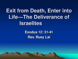 Exit from Death, Enter into Life—The Deliverance of  Israelites
