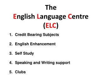 The  E nglish  L anguage  C entre ( ELC )