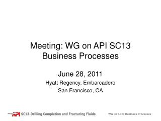Meeting: WG on API SC13 Business Processes