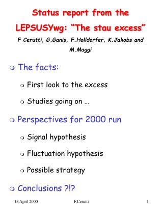The facts:  First look to the excess Studies going on … Perspectives for 2000 run