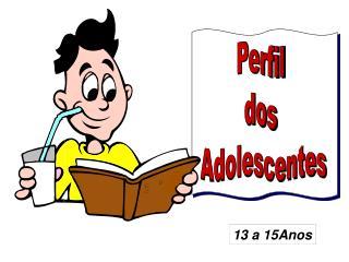 Perfil  dos  Adolescentes