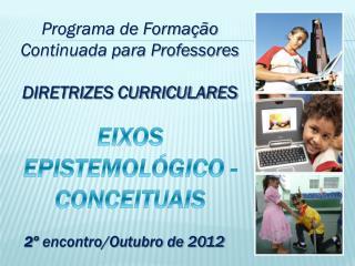 Programa de Formação  Continuada para Professores  DIRETRIZES CURRICULARES